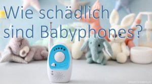Wie schädlich sind Babyphones